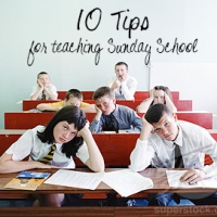 10 Tips For Teaching Sunday School