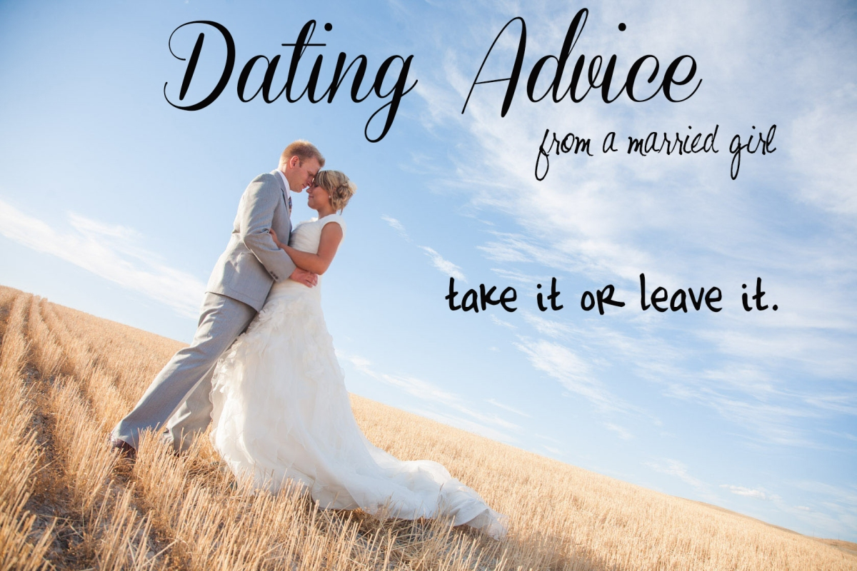 Dating Advice from a Married Girl: Take it, or Leave it