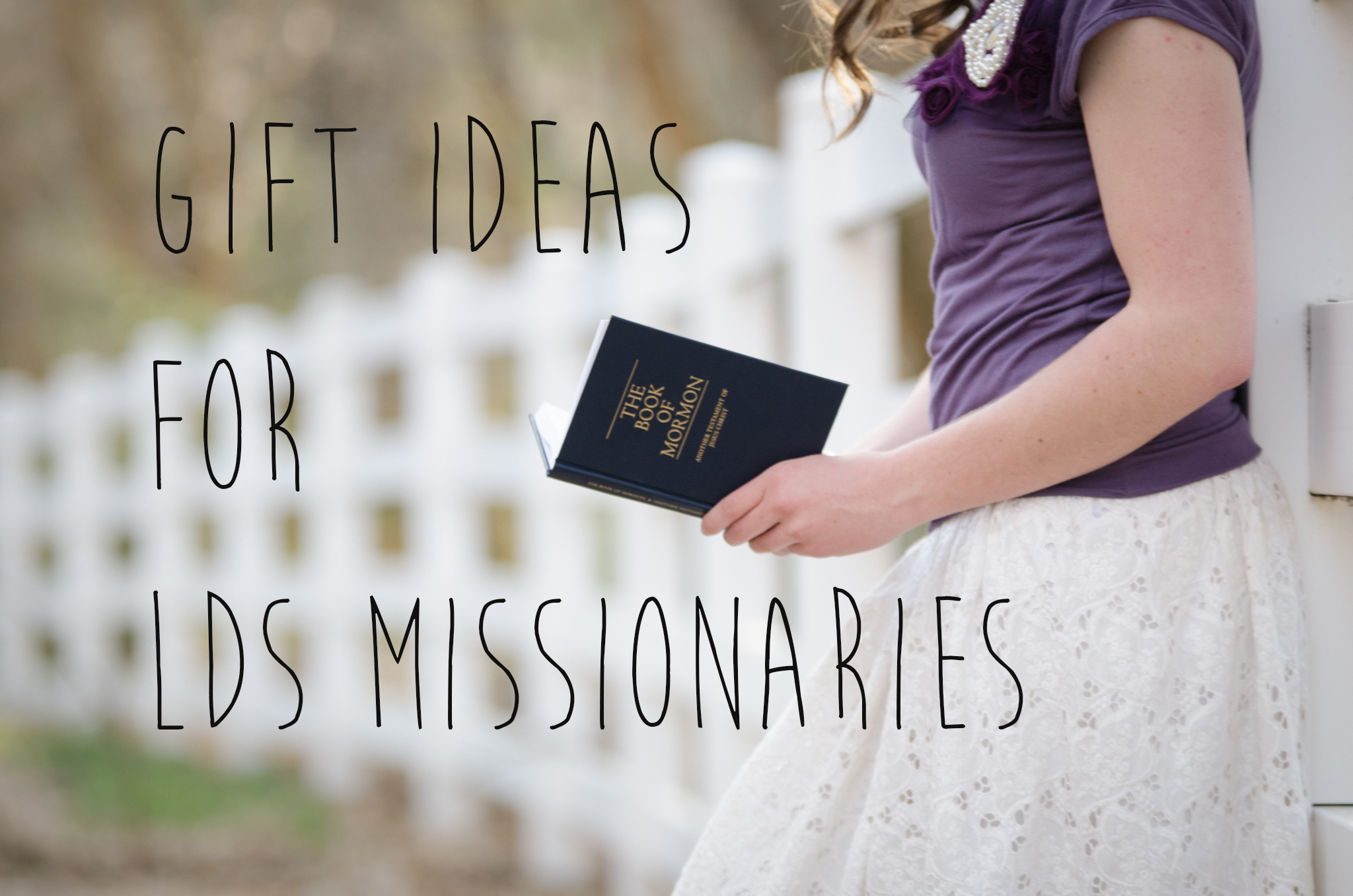 10 Gift Ideas for LDS Missionaries | Cody Paige Blog
